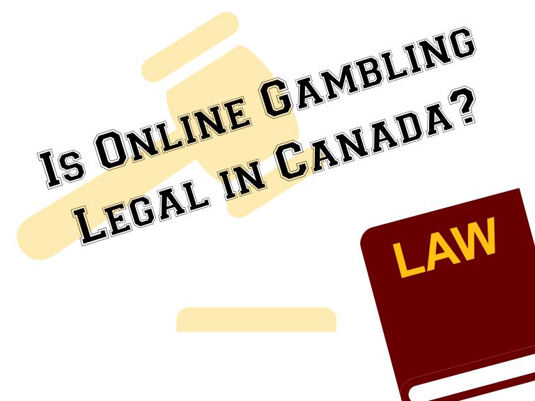 Is Online Gambling Legal In Canada